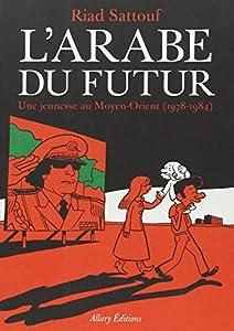 vignette de 'L'arabe du futur, tome 1 (Riad Sattouf)'