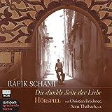 Die dunkle Seite der Liebe. Hörspiel. 3 CDs. Eine Produktion des WDR