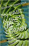 My PAST ALBUMS ON CDBABY: little info not too much (English Edition)