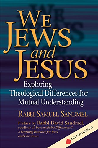We Jews and Jesus: Exploring Theological Differences for Mutual Understanding (Prayers of Awe) por Rabbi Samuel Sandmel