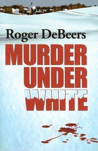 murder-under-white-by-roger-debeers-2005-paperback
