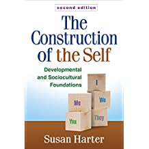The Construction of the Self, Second Edition: Developmental and Sociocultural Foundations (English Edition)