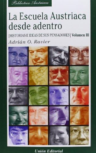 La Escuela Austriaca desde adentro. Volumen 3: Historias e ideas de sus pensadores (Biblioteca Austriaca) por y otros