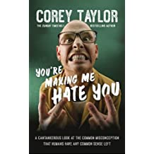 You're Making Me Hate You by Corey Taylor (2015-06-11)