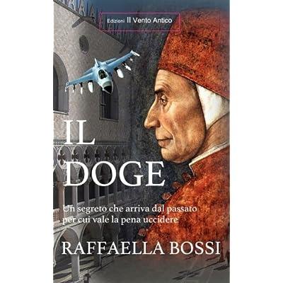 Il Doge. Un Segreto Che Arriva Dal Passato Per Cui Vale La Pena Uccidere: Volume 2