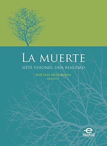La muerte: Siete visiones, una realidad por José Luis Meza Rueda