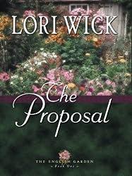 The Proposal: Book 1: The English Garden by Lori Wick (2003-06-02)