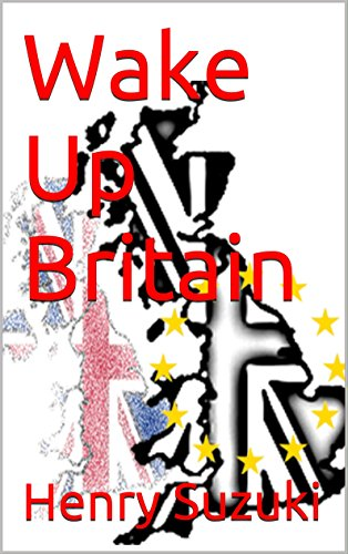 Wake Up Britain (English Edition) por Henry Suzuki