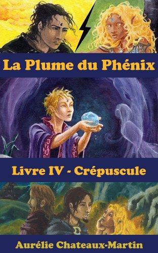 Livres gratuits La Plume du Phénix - Livre IV Crépuscule epub, pdf