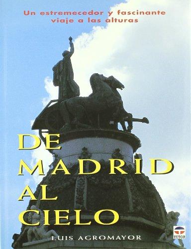 De Madrid al cielo por Luis Agromayor