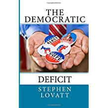 The Democratic Deficit by Dr Stephen C Lovatt (2015-02-18)