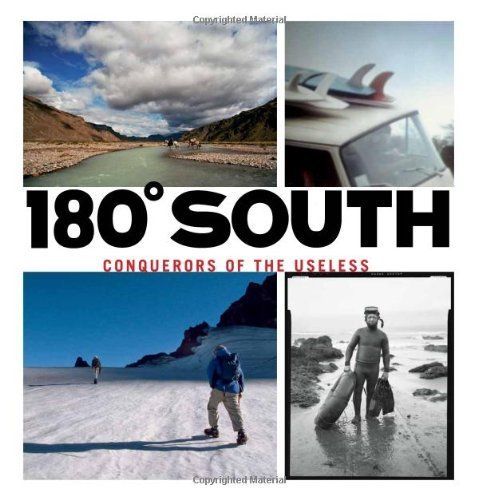 180 South: Conquerors of the Useless 1st edition by Malloy, Chris, Chouinard, Yvon (2010) Hardcover