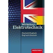 Wörterbuch Elektrotechnik: Deutsch-Englisch / Englisch-Deutsch