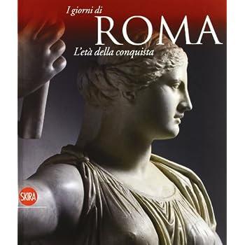 L'età Della Conquista. I Giorni Di Roma