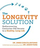 The Longevity Solution: Rediscovering Centuries-Old Secrets to a Healthy, Long Life (English Edition)