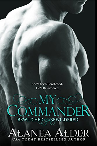 My Commander (Bewitched and Bewildered Book 1) (English Edition) por Alanea Alder