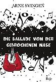 Die Ballade von der gebrochenen Nase by Arne Svingen (2015-10-08)