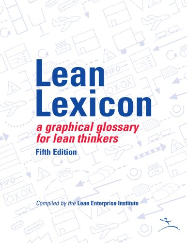 Lean Lexicon: A Graphical Glossary for Lean Thinkers (English Edition)