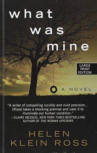 What Was Mine by Helen Klein Ross (2016-04-20)