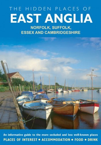HIDDEN PLACES OF EAST ANGLIA, THE: Norfolk, Suffolk, Essex and Cambridgeshire (Hidden Places of East Anglia: Including Essex, Suffolk, Norfolk, & Cambridgeshire) by David Gerrard (2010-04-02)