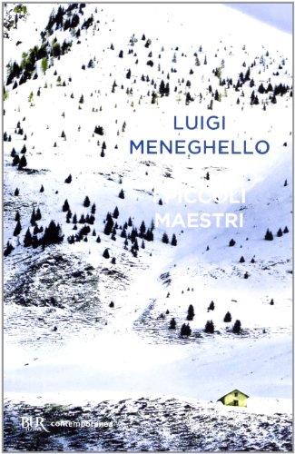 I piccoli maestri (Contemporanea) por Luigi Meneghello