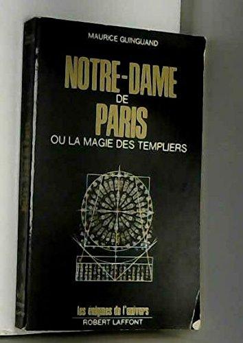 Maurice Guinguand. Notre-Dame de Paris ou la magie des Templiers