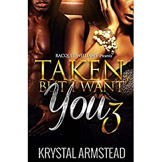 Taken, But I Want You 3