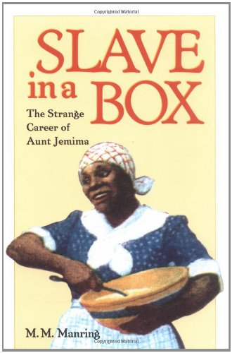 slave-in-a-box-the-strange-career-of-aunt-jemima-american-south-university-or-virginia-press-paperba