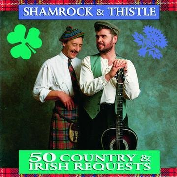 Shamrock & Thistle 50 Country and Irish Requests by Shamrock and Thistle Irish Thistle