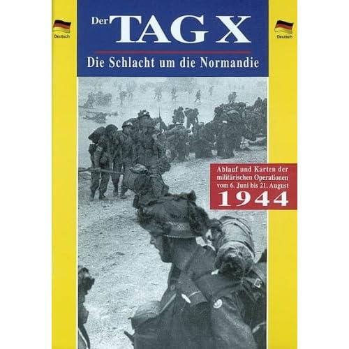 Der Tag X Die Schlacht Um Die Normandie