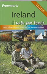 Frommer's Ireland with Your Family: Vibrant Towns to Picnic Perfect Countryside