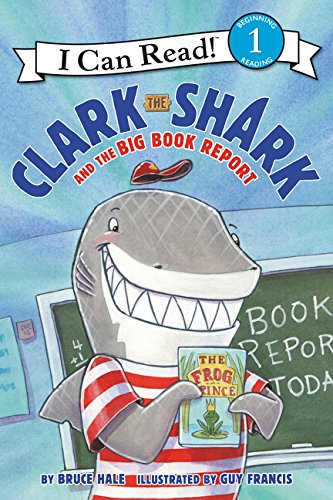 Clark the Shark and the Big Book Report (I Can Read)