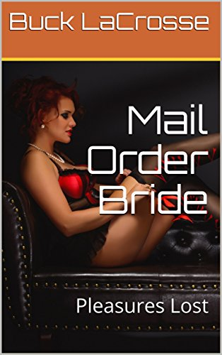 Mail Order Bride: Pleasures Lost (English Edition)