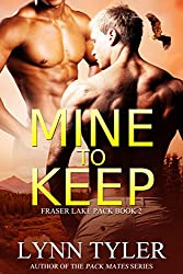 Mine to Keep (Fraser Lake Pack Book 2) (English Edition)