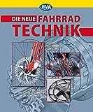 Die Neue Fahrradtechnik: Material Konstruktion Fertigung (Fahrradtechnik und Reparatur)