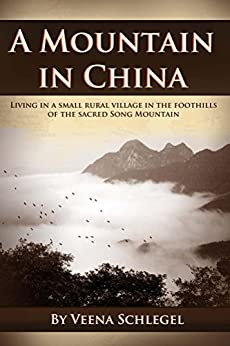 A Mountain in China (English Edition) par [Schlegel, Veena]
