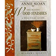 Annie Sloan Decorative Wood Finishes: A Practical Guide by Annie Sloan (1997-04-01)