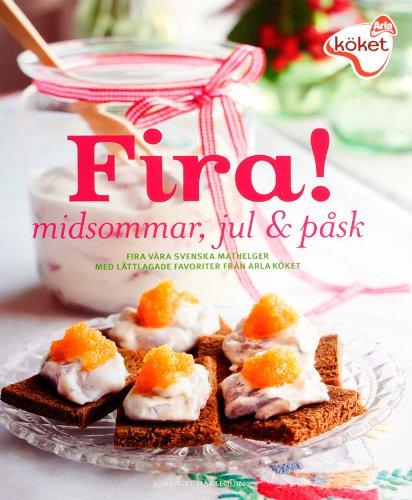 fira-midsommar-jul-pask-arla-koket