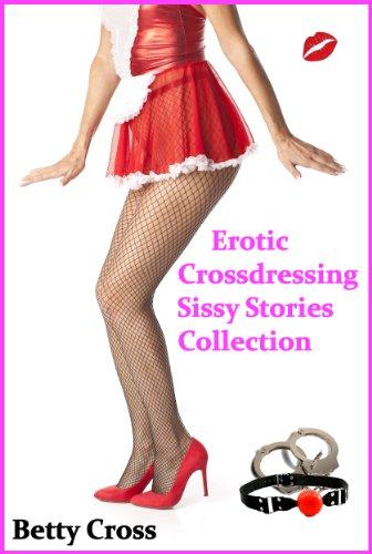 Erotic Crossdressing Sissy Stories Collection (English Edition) de [Cross, Betty]