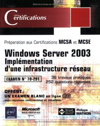 Windows Server 2003 - Implémentation d'une infrastructure réseau - examen 70-291 de Philippe Mathon (15 novembre 2003) Broché