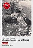 Ecuador - Más conchas que un galápago: Spanische Lektüre für das 3. Lernjahr. Buch + CD (América Latina) -