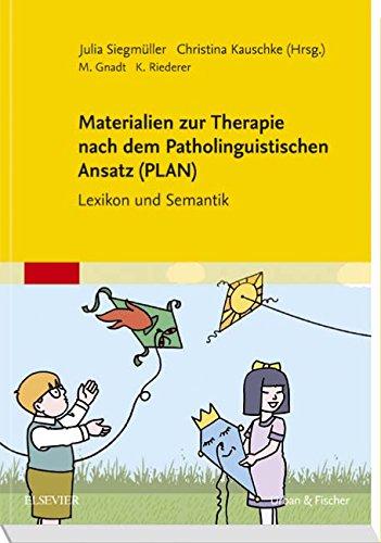 Materialien zur Therapie nach dem Patholinguistischen Ansatz (PLAN): Handbuch Lexikon und Semantik