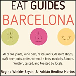 Eat Guides - Barcelona: Local food & drink guide to Barcelona, Spain (English Edition) de [Winkle-Bryan,Regina, Benítez Martos,Adrián]