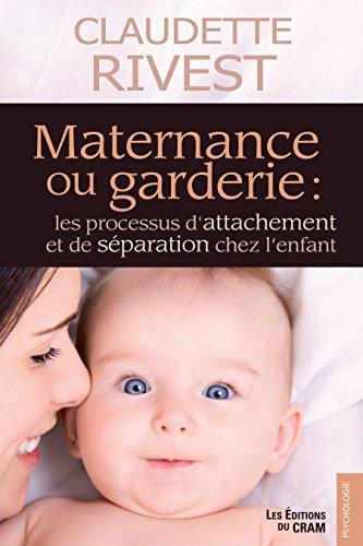 Maternance ou garderie: Les processus d'attachement et de sparation chez l'enfant