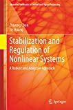 Stabilization and Regulation of Nonlinear Systems: A Robust and Adaptive Approach (Advanced Textbooks in Control and Signal Processing)
