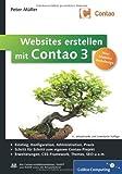 Websites erstellen mit Contao 3: Installation, Konfiguration, Administration, Responsive Webdesign, HTML5, Erweiterungen, Theme Manager, SEO u.v.m. von Peter Müller (28. November 2012) Gebundene Ausgabe