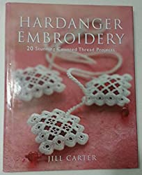 Hardanger Embroidery by Jill Carter (2002-05-04)