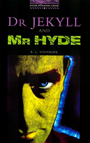 The Oxford Bookworms Library: Stage 4: 1,400 Headwords: Dr Jekyll and Mr Hyde (Oxford Bookworms ELT)