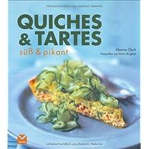 Quiches & Tartes: Verführerisches aus dem Ofen - echt französisch!