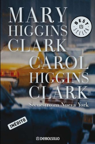 Secuestro en Nueva York eBook: Clark, Mary Higgins, Carol Higgins ...